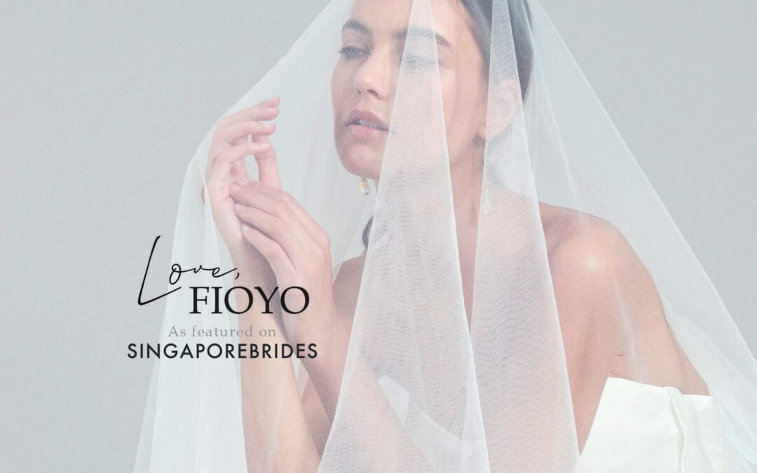 Feature Article of Love, Fioyo By Singapore Brides